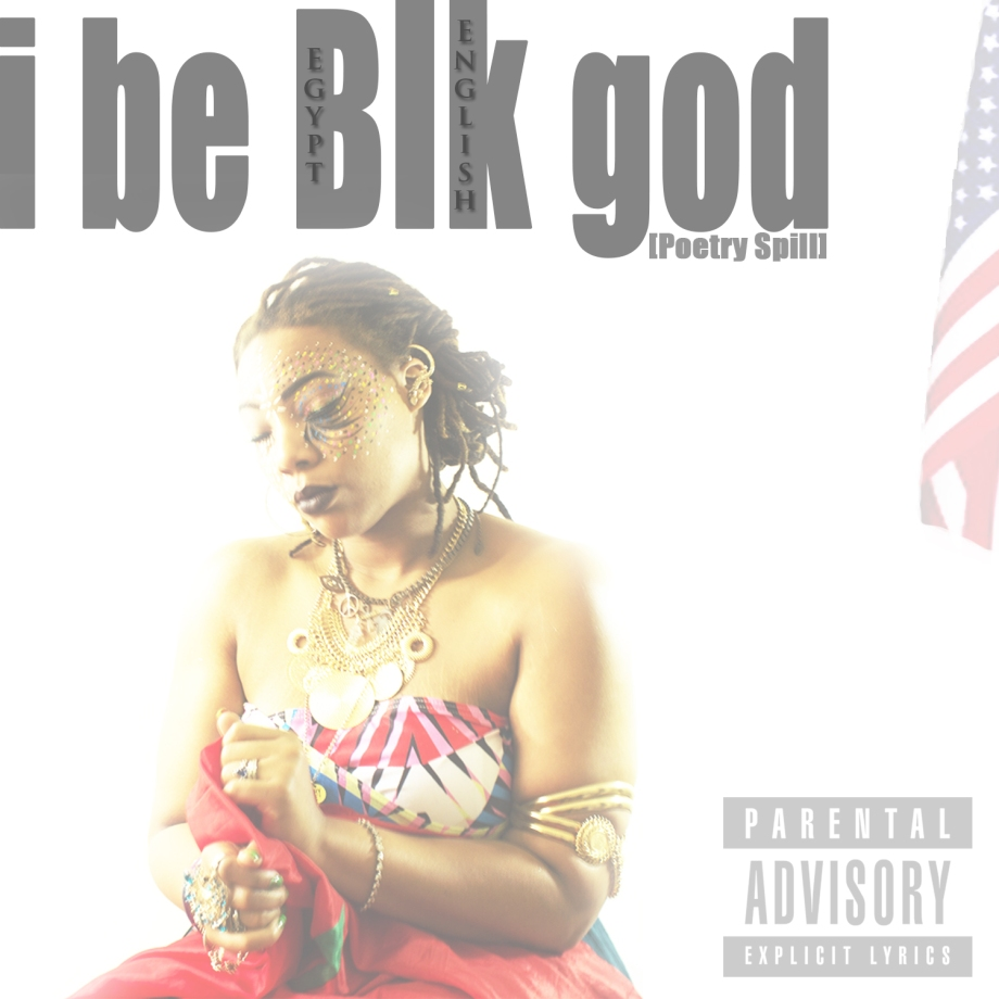 i be Blk god [Poetry-Spill] by EgyptEnglish on Soundcloud