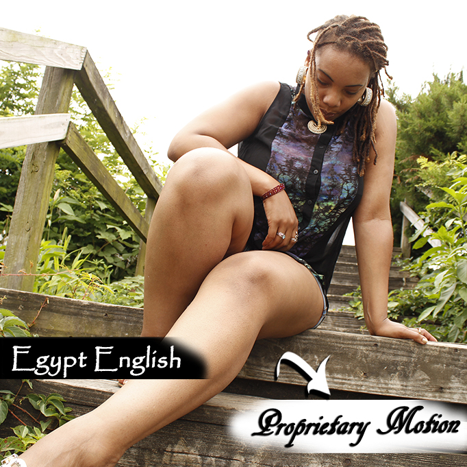 Egypt English Proprietary Motion [Poetry Spill] NOW AVAILABLE on Soundcloud Free Download & on YouTube